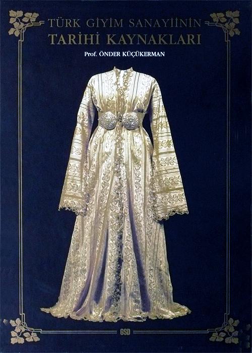 THE INDUSTRIAL HERITAGE OF COSTUME DESIGN IN TURKEY & THE INDUSTRIAL HERITAGE OF COSTUME DESIGN IN TURKEY   Prof. Önder ...